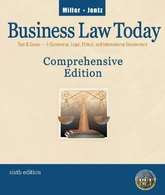 Business Law Today Comprehensive Edition  Text & Cases  E-Commerce, Legal, Ethical, and International Environment