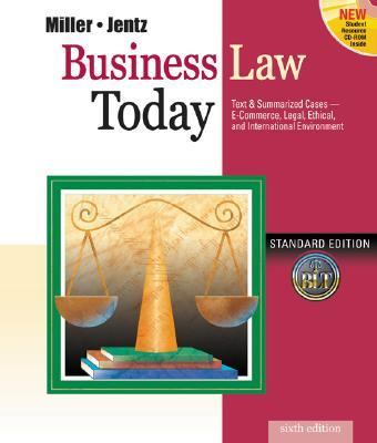 Business Law Today Standard Edition  Text & Summarized Cases E-Commerce, Legal, Ethical, and International Environment