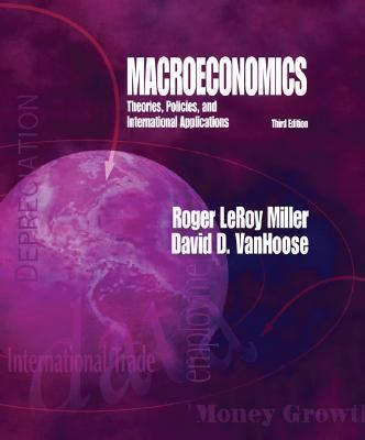 Macroeconomics Theories, Policies, and International Applications
