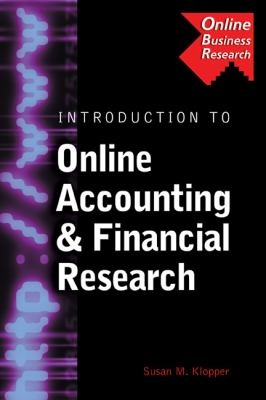 Introduction to Online Accounting & Financial Research Search Strategies, Research Case Study, Research Problems, and Data Source Evaluations and Reviews