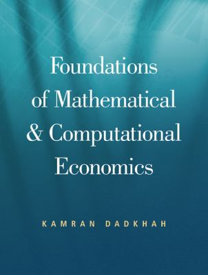 Foundations of Mathematical & Computational Economics