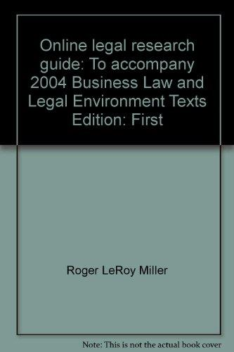 Online legal research guide: To accompany 2004 Business law and Legal environment texts by Roger LeRoy Miller, Gaylord A. Jentz, Frank B Cross