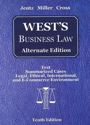 West's Business Law Alternate Edition Text and Summarized Cases