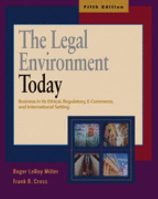 Legal Environment Today Business in Its Ethical, Regulatory, E-commerce, and International Setting
