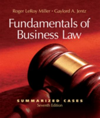 Fundamentals of Business Law Summarized Cases
