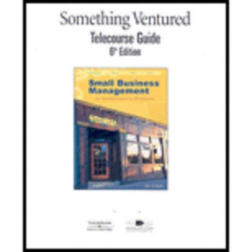 Telecourse Guide (with Correlation) for Longenecker/Moore/Petty/Palich's Small Business Management: Launching and Growing Entrepreneurial Ventures