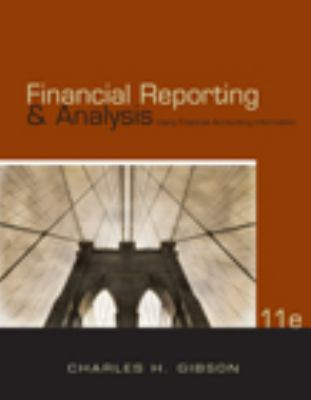 Financial Reporting and Analysis: Using Financial Accounting Information (with ThomsonONE - Business School Edition Printed Access Card)