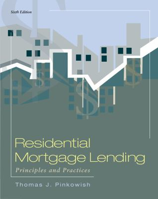 Residential Mortgage Lending : Principles and Practices