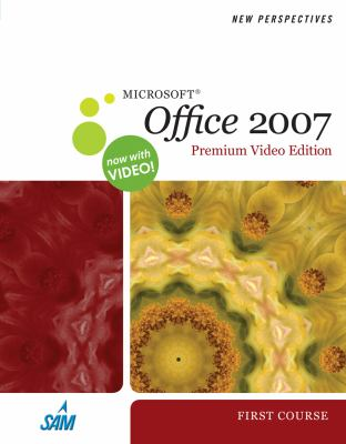 New Perspectives on Microsoft Office 2007, First Course, Premium Video Edition (New Perspectives (Thomson Course Technology))