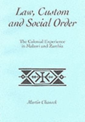 Law, Custom and Social Order The Colonial Experience in Malawi and Zambia