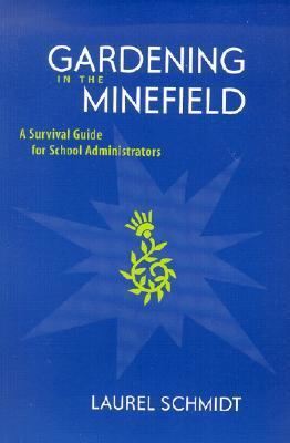 Gardening in the Minefield A Survival Guide for School Administrators