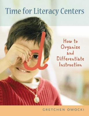 Time For Literacy Centers How To Organize And Differentiate Instruction