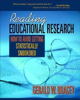 Reading Educational Research How to Avoid Getting Statistically Snookered