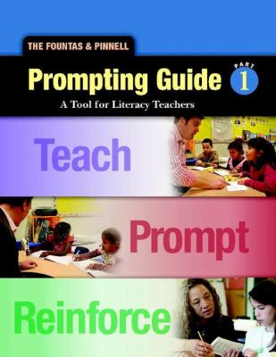 Fountas & Pinnell Prompting Guide 1: A Tool for Literacy Teachers: Prompting Guide 1