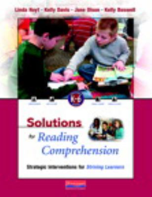 Solutions for Reading Comprehension : Strategic Interventions for Striving Students, K-6