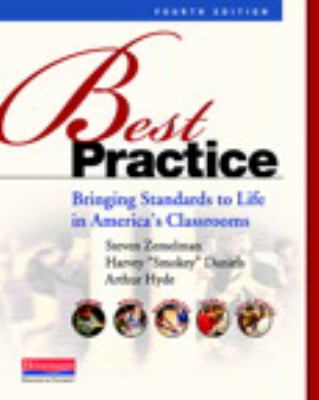 Best Practice, Fourth Edition: Bringing Standards to Life in America's Classrooms