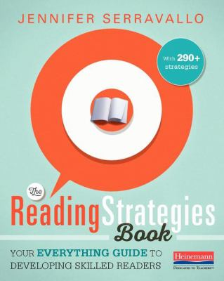 Reading Strategies Book : Your Everything Guide to Developing Skilled Readers