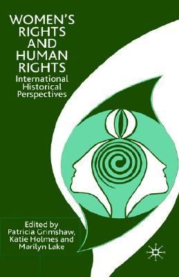 Women's Rights and Human Rights International Historical Perspectives