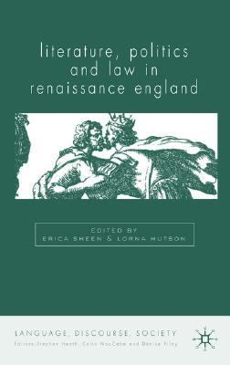 Literature, Politics And Law In Renaissance England