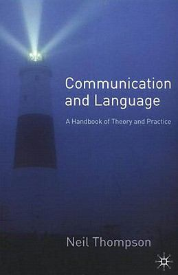 Communication and Language A Handbook of Theory and Practice