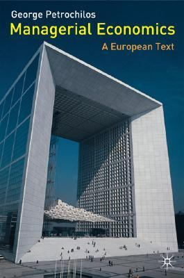 Managerial Economics A European Text