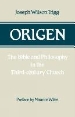 Origen: Bible and Philosophy in the Third Century Church