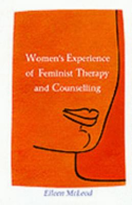 Women's Experience of Feminist Therapy and Counselling