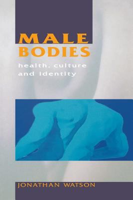 Male Bodies Health, Culture, and Identity