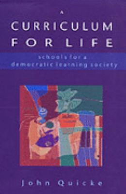 Curriculum for Life Schools for a Democratic Learning Society