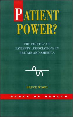 Patient Power? The Politics of Patients' Associations in Britain and America