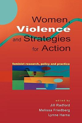 Women, Violence, and Strategies for Action Feminist Research, Policy, and Practice