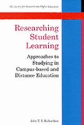 Researching Student Learning Approaches to Studying in Campus-Based and Distance Education