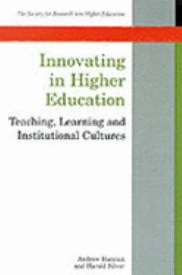 Innovating in Higher Education Teaching, Learning and Institutional Cultures