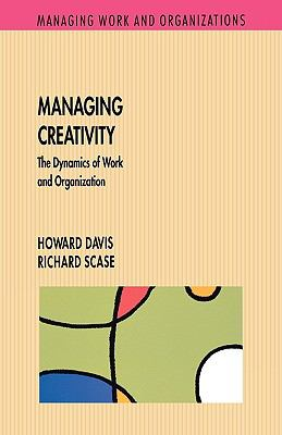 Managing Creativity The Dynamics of Work and Organization