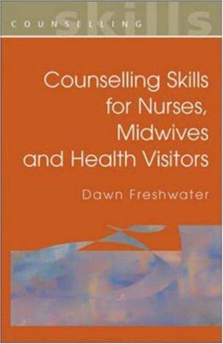 Counselling Skills for Nurses, Midwives and Health Visitors