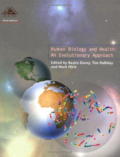 Human Biology and Health: An Evolutionary Approach (Health and Disease) (Bk. 4)