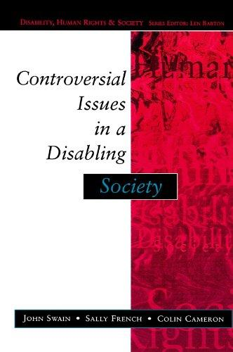 Controversial Issues In A Disabling Society (Disability, Human Rights, and Society)