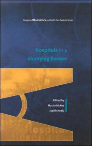Hospitals in a Changing Europe (European Observatory on Health Care Systems Series)