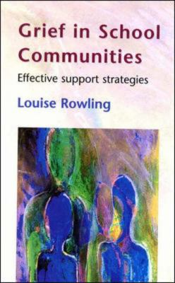 Grief in School Communities Effective Support Strategies