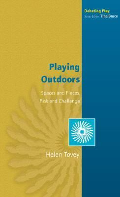 Playing Outdoors Spaces And Places, Risk And Challenge
