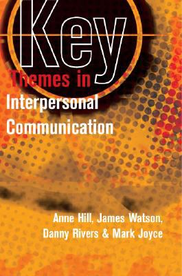 Key Themes in Interpersonal Communication