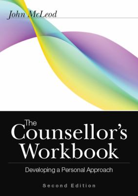 The Counsellor's Workbook: Developing a Personal Approach