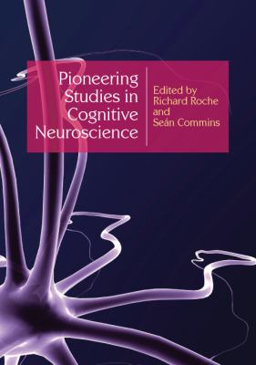 Pioneering Studies in Cognitive Neuroscience