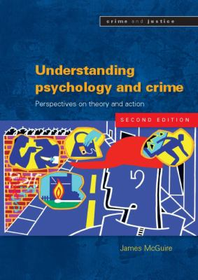 Understanding Psychology and Crime: Perspectives on Theory and Action