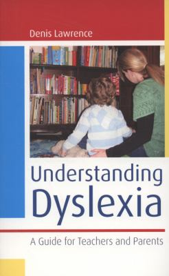 Understanding Dyslexia: A Guide for Teachers and Parents
