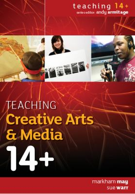 Teaching Creative Arts & Media 14+