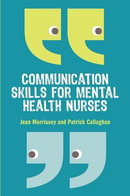Communication Skills for Mental Health Nurses/Nursing