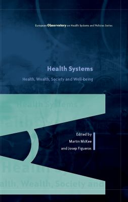 Health Systems : Health, Wealth, Society and Well-being
