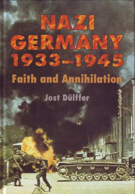 Nazi Germany 1933-1945 Faith and Annihilation
