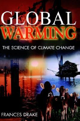 Global Warming The Science of Climate Change
